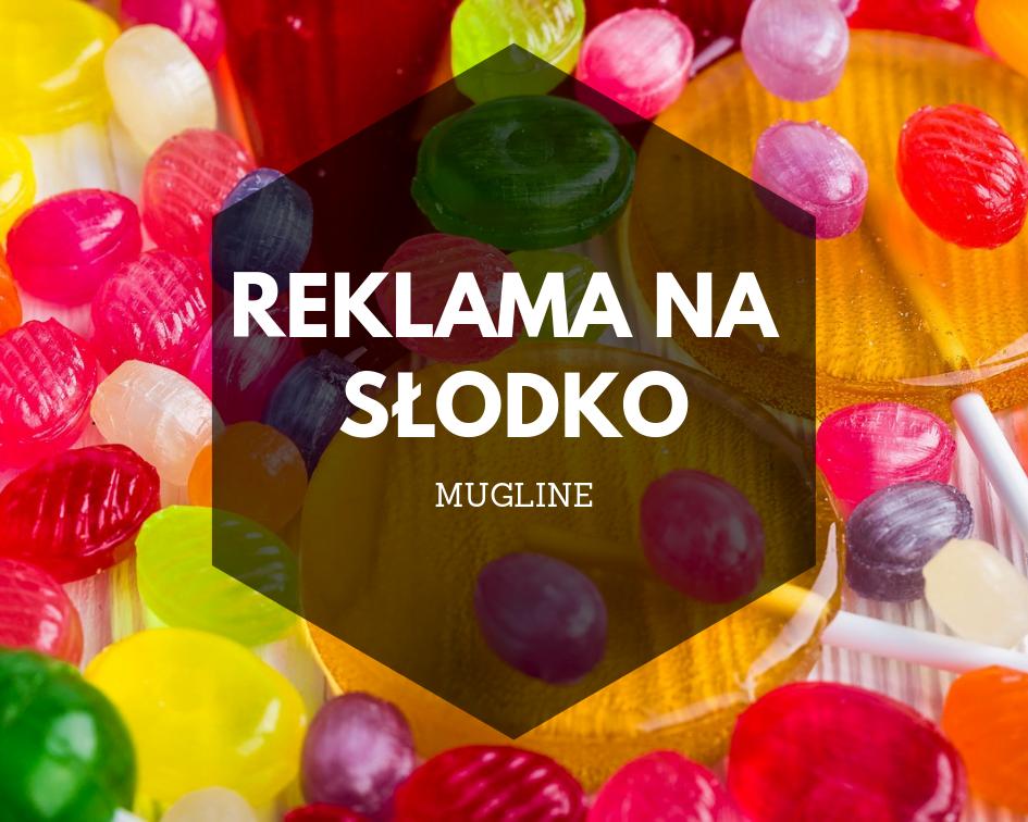Reklama na słodko, czyli atrakcyjne rozwiązanie reklamowe