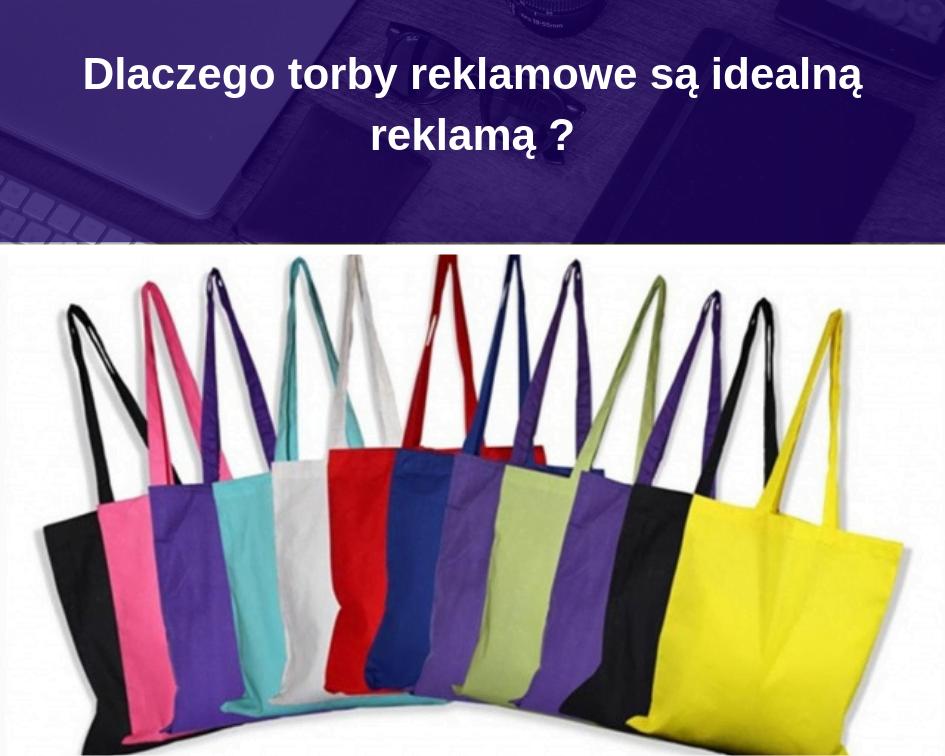 Dlaczego torby reklamowe są idealną reklamą
